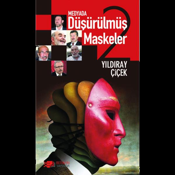 Medyada Düşürülmüş Maskeler 2 - Yıldıray Çiçek