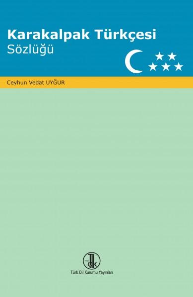 Karakalpak Türkçesi Sözlüğü - Ceyhun Vedat Uygur