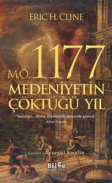 M.Ö. 1177 Medeniyetin Çöktüğü Yıl - Eric Cline