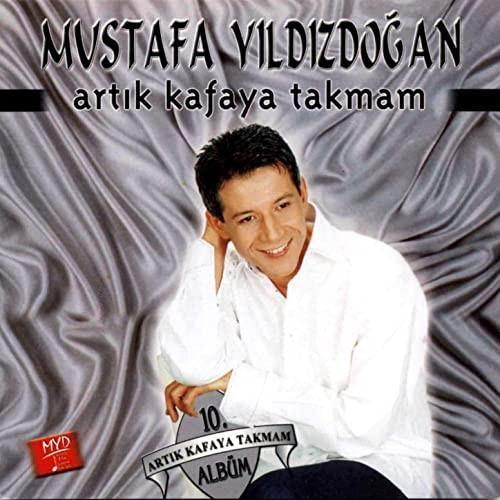 Mustafa Yıldızdoğan - Artık Kafaya Takmam