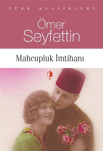 MAHCUPLUK İMTİHANI - Ömer Seyfettin