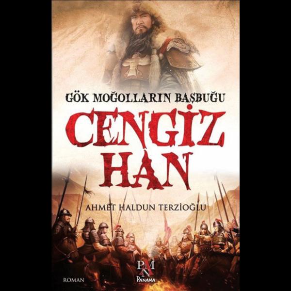 Gök Moğolların Başbuğu Cengiz Han - Ahmet Haldun Terzioğlu