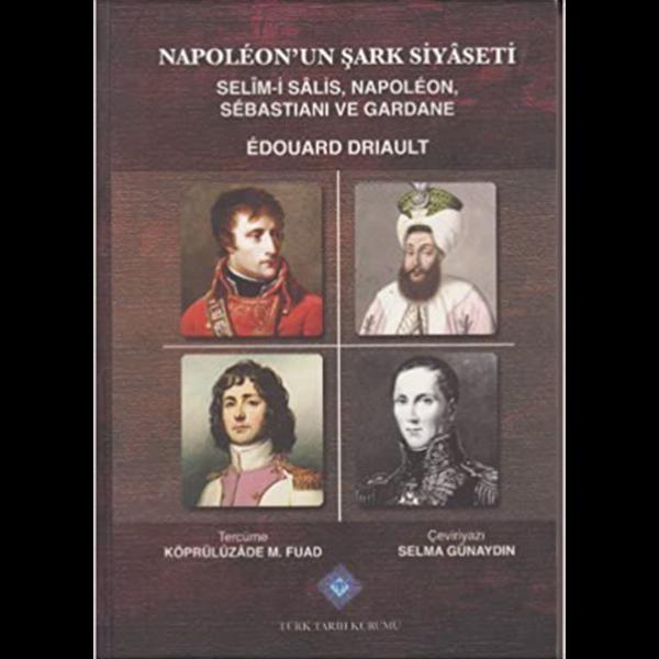 Napoleon'un Şark Siyaseti - Edouard Driault