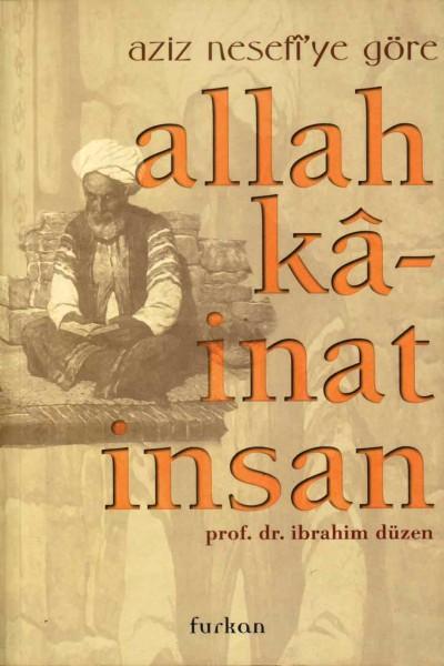 Aziz Nefesi'ye Göre Allah, Kainat, İnsan - İbrahim Düzen