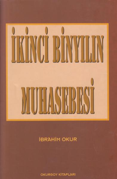 İkinci Binyılın Muhasebesi - İbrahim Okur (1. Kitap)