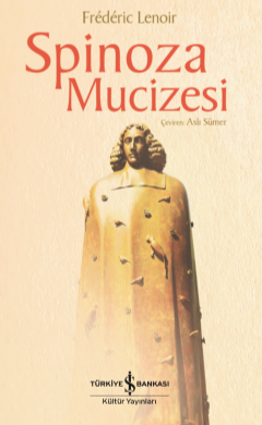 Spinoza Mucizesi - Frederic Lenoir
