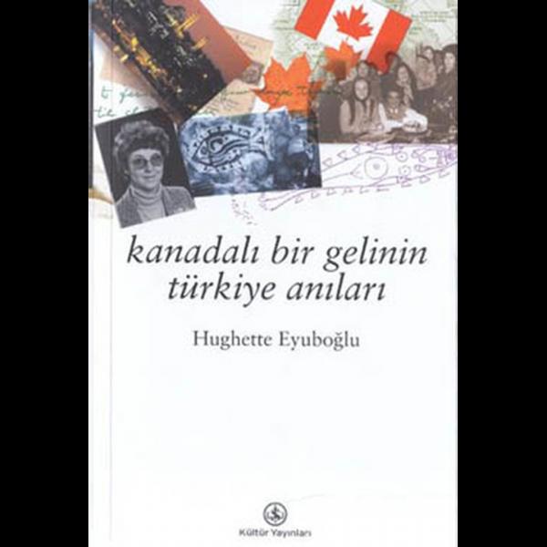 Kanadalı Bir Gelinin Türkiye Anıları - Hughette Eyuboğlu