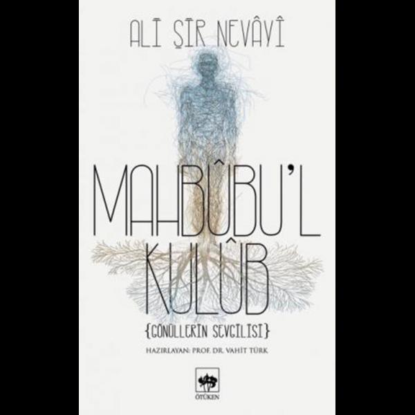 Mahbubu'l Kulub - Ali Şir Nevayi