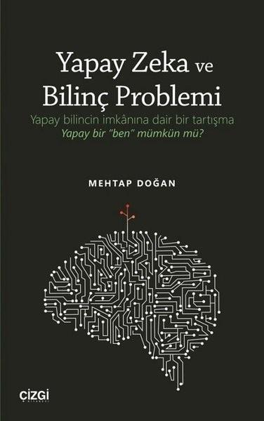 Yapay Zeka ve Bilinç Problemi - Mehtap Doğan