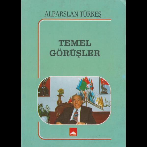 Temel Görüşler - Alparslan Türkeş
