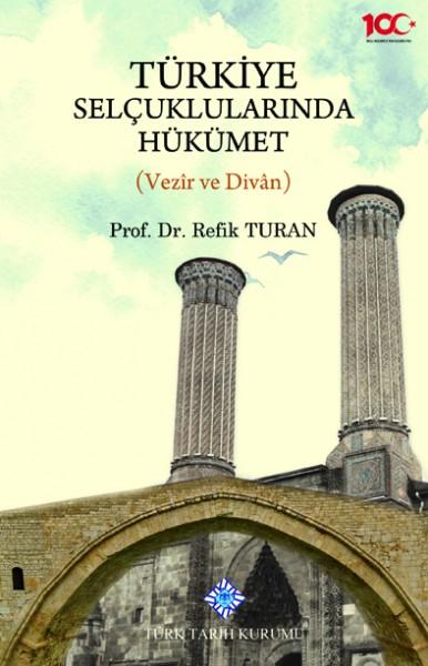 Türkiye Selçuklarında Hükümet - Refik Turan