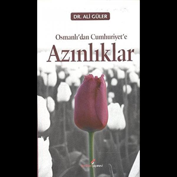 Osmanlıdan Cumhuriyete Azınlıklar - Ali Güler