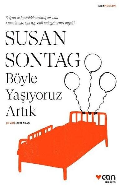 Böyle Yaşıyoruz Artık - Susan Sontag