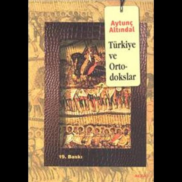 Türkiye ve Ortodokslar - Aytunç Altındal