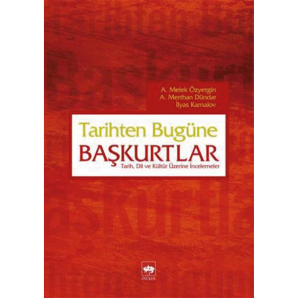 Tarihten Bugüne Başkurtlar - A. Melek Özyetgin, A. Merthan Dündar, İlyas Kemaloğlu