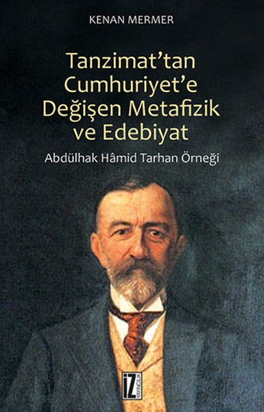 Tanzimat'tan Cumhuriyet'e Değişen Metafizik ve Edebiyat - Kenan Mermer