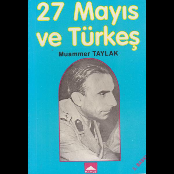 27 Mayıs ve Türkeş - Muammer Taylak