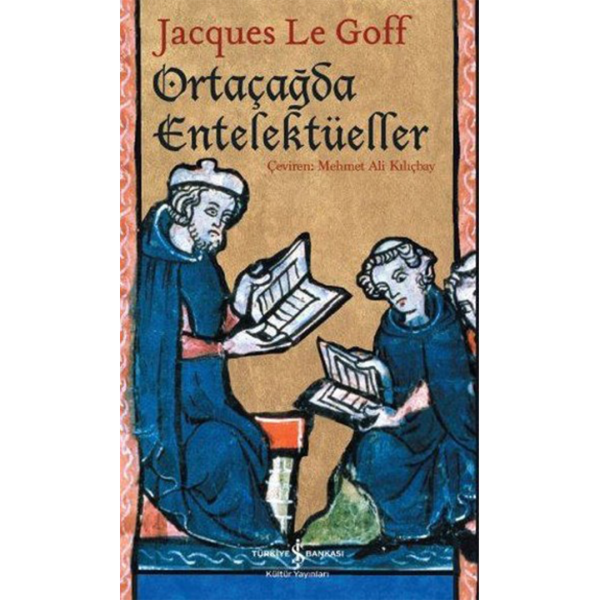 Ortaçağda Entelektüeller - Jacques Le Goff