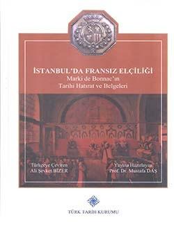 İstanbul'da Fransız Elçiliği Marki de Bonnac'ın Tarihi Hatırat - Ali Şevket Bizer