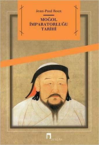 Moğol İmparatorluğu Tarihi - Jean Paul Roux