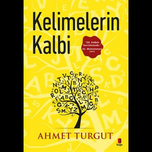 Kelimelerin Kalbi - Ahmet Turgut