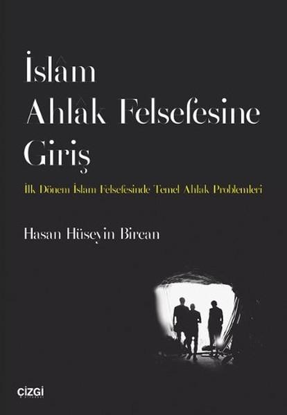 İslâm Ahlâk Felsefesine Giriş - Hasan Hüseyin Bircan