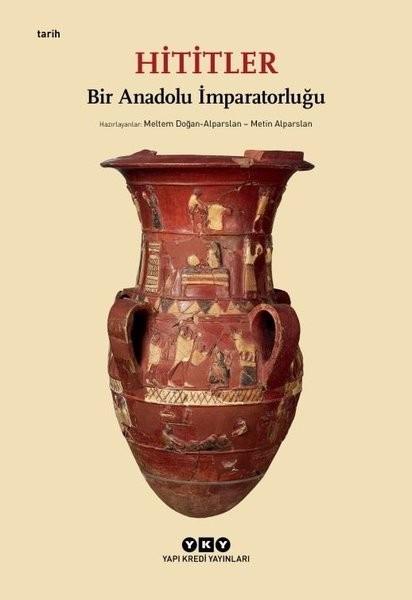 Hititler Bir Anadolu İmparatorluğu