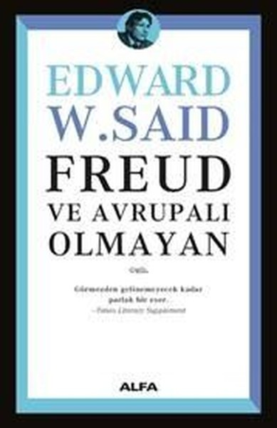 Freud ve Avrupalı Olmayan - Edward Said