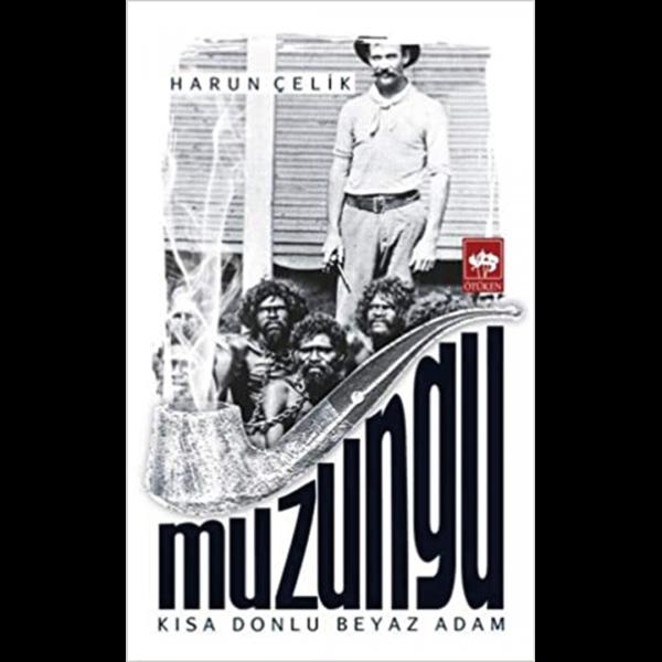 Muzungu: Kısa Donlu Beyaz Adam - Harun Çelik