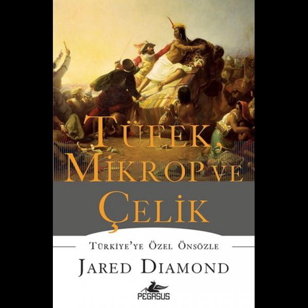 Tüfek Mikrop ve Çelik - Jared Diamond