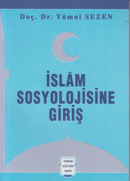 İslam Sosyolojisine Giriş - Yümni Sezen