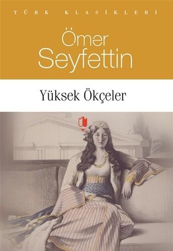 YÜKSEK ÖKÇELER - Ömer Seyfettin