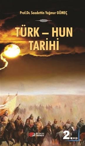 Türk-Hun Tarihi - Sadettin Yağmur Gömeç