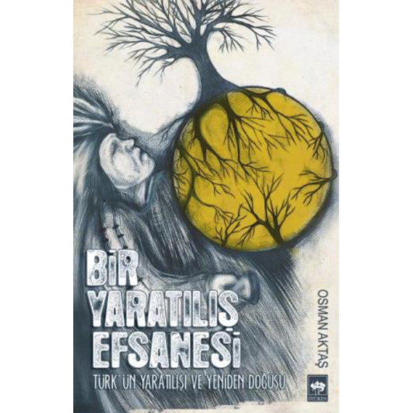 Bir Yaratılış Efsanesi- Osman Aktaş