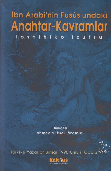 İbn Arabi'nin Fusus'undaki Anahtar-Kavramlar - Toshihiko İzutsu