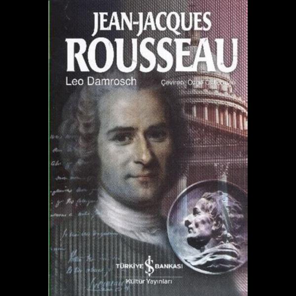 Jean-Jacques Rousseau - Leo Damrosch