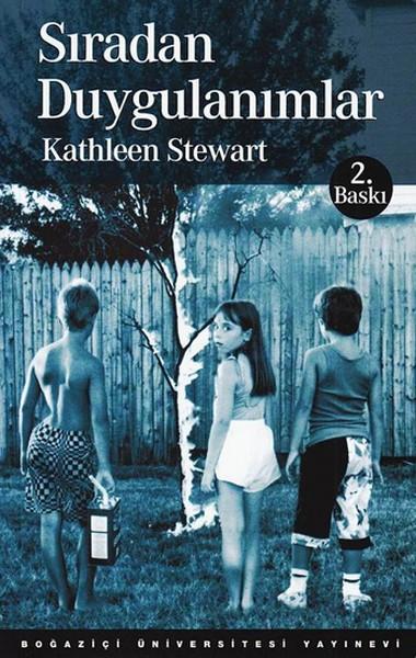 Sıradan Duygulanımlar - Kathleen Stewart