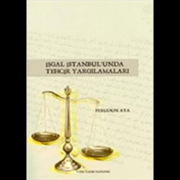 İşgal İstanbul'unda Tehcir Yargılamaları - Ferudun Ata