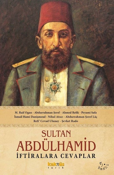 Sultan Abdülhamid İftiralara Cevaplar - M. Raif Ogan