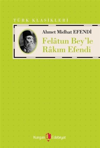 FELÂTUN BEY'LE RÂKIM EFENDİ - Ahmet Midhat Efendi