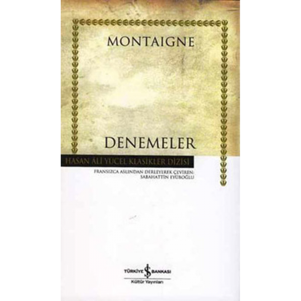 Denemeler - Hasan Ali Yücel Klasikleri - Montaigne
