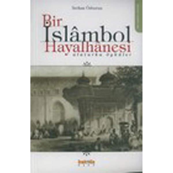 Bir İslambol Hayalhanesi - Serkan Özburun