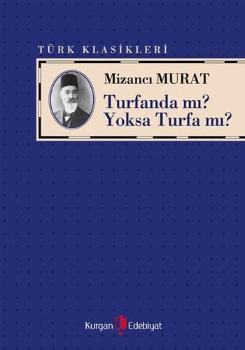 TURFANDA MI? YOKSA TURFA MI? - Mizancı Murat