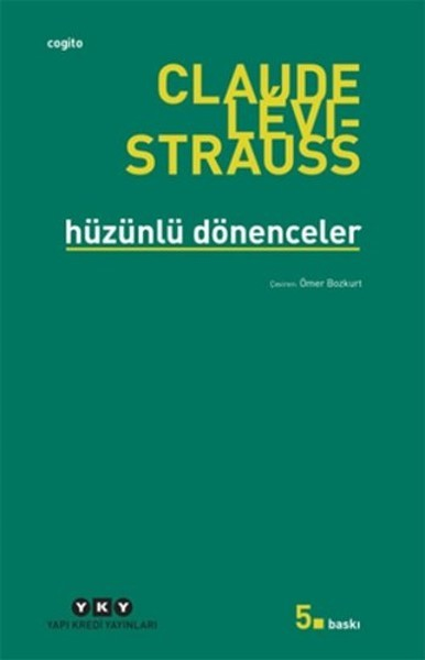 Hüzünlü Dönenceler - Claude Levi Strauss