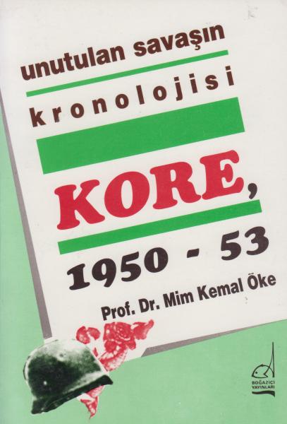 unutulan savaşın kronolojisi Kore, 1950-53 - Mim Kemal Öke