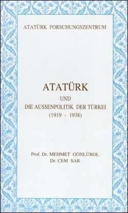 Atatürk und die Aussenpolitik der Türkei (1919 – 1938)
