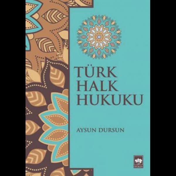 Türk Halk Hukuku - Aysun Dursun