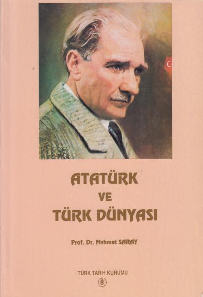 Atatürk ve Türk Dünyası - Prof. Dr. Mehmet Saray
