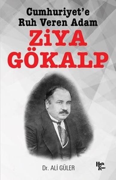 Cumhuriyet'e Ruh Veren Adam Ziya Gökalp - Ali Güler