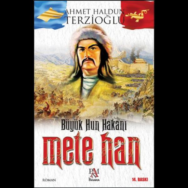 Büyük Hun Hakanı Mete Han - Ahmet Haldun Terzioğlu